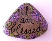 Happy Rock - I Am Blessed - Hand-Painted River Rock