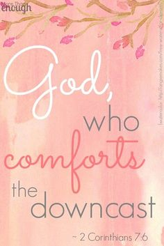 """""""But God, who comforts the downcast, comforted us by the coming of Titus"""" (2 Corinthians 7:6). {watercolor: http://angiemakes.com/free-watercolor-clip-art/}"""