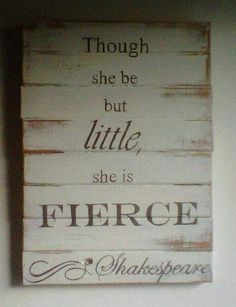 Hand painted, distressed, cottage shabby chic wooden sign: Though she be but little