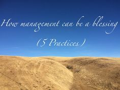 Leading as Sacred Practice – How management can be a blessing (5 practices) – Natural Facilitator