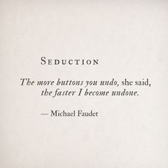 Seduction By Michael Faudet Poetry Quotes, Words Quotes, Me Quotes, Sayings, Qoutes, Peace Quotes, Pretty Words, Beautiful Words, Michael Faudet Poems