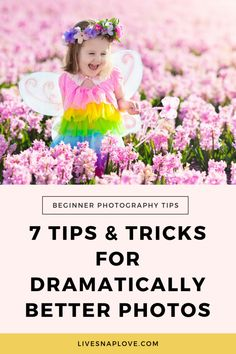 Find out 7 easy tricks that will give you dramatically better photos with these photography tips for beginners. | Beginner Photography Tips