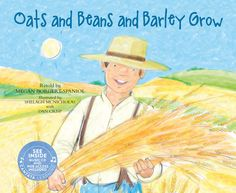 Oats and beans and barley grow. Do you or anyone know how these crops grow? Readers will learn about different foods farmers grow in this sing-along book that is sure to engage children. #traditionalsongs #childrenssongs #farming #crops #planting #oats #beans #barley #grow #nurseryrhymes #folklore #literature #narrative #fairytales #headstartearlylearning  #languagedevelopment #creativearts #cantatalearning