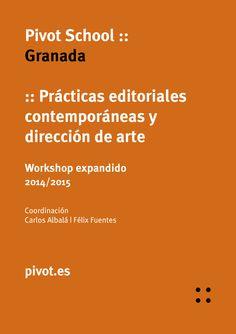 Workshop Expandido GRANADA Prácticas editoriales y dirección de arte pivot.es