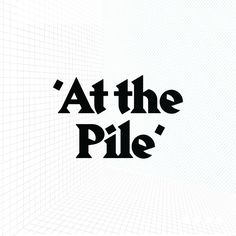 At The Pile - Made In The Pile