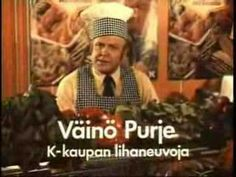 Väiski of the K-store chain, butcher hero of the TV ads. K Store, Good Old Times, Tv Ads, Finland, Childhood Memories, Old School, Retro Vintage, Nostalgia, The Past