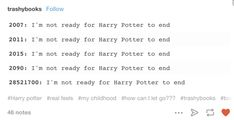 This post that expressed the true feelings of Harry Potter fans.   15 Tumblr Posts About YA Novels That'll Make You Laugh Every Time