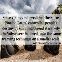 "Mead Hall: ""Since #Vikings believed that the #Norns (Nordic 'Fates') controlled people's destiny by spinning thread, it is likely the Völva were believed to do the same weaving technique on a smaller scale."""