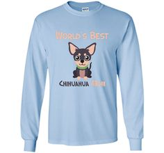 World's Best Chihuahua Mom Cute Chi Puppy Pet Dog T-Shirt