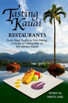 For when your food travels take you to Kauai: Kauai Restaurants - Activity Kauai - Your Source For All Things Kauai