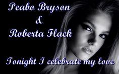 Peabo Bryson & Roberta Flack   Tonight I celebrate my love HD (Tradução)