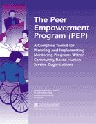 The Peer Empowerment Program (PEP): A Complete Toolkit for Planning and Implementing Mentoring Programs Within Community-Based Human Services Organizations.  A planning guide and curriculum for supervisors and agency staff focusing on socialization and skill development for all employees.