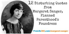 New Post: 12 Disturbing Quotes from Margaret Sanger: Planned Parenthood's Foundress