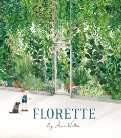 'Florette' by Anna Walker Picture book: publication March 2017 Penguin Random House Australia