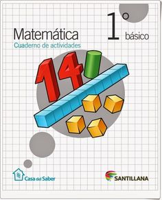 Cuaderno de                                                     actividades de                                                     Matemáticas para 1º                                                     de Primaria, de la                                                     Editorial Santillana                                                     en Chile. Publicado                                                     por el Colegio                                                     Público José                                                     Calderón de Málaga.