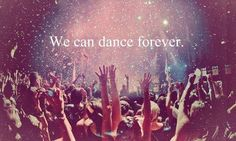 We can dance Forever