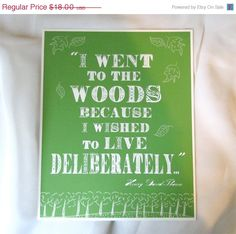 """Inspirational - Typography - """"I went to the woods because I wished to live deliberately..."""" by Henry David $14.40"""