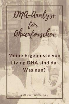 DNA-Analyse für Ahnenforscher - Die Ergebnisse meines DNA-Tests von Living DNA sind da. Was nun? | Ahnenforschung Genealogie Familienforschung DNA