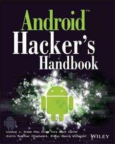 "Read ""Android Hacker's Handbook"" by Joshua J. Drake available from Rakuten Kobo. The first comprehensive guide to discovering and preventing attacks on the Android OS As the Android operating system co. Hacking Apps For Android, Android Phone Hacks, Cell Phone Hacks, Smartphone Hacks, Android Watch, Android Computer, Android Library, Computer Diy, Android Art"