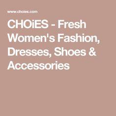 CHOiES - Fresh Women's Fashion, Dresses, Shoes & Accessories
