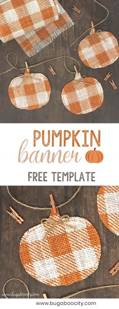 DIY Pumpkin Banner with Buffalo Check Burlap and Free Template DIY Burlap Pumpkin Banner with free template. Perfect for Autumn, Halloween and Thanksgiving. Fall Banner, Diy Banner, Fall Bunting, Burlap Banners, Burlap Garland, Autumn Crafts, Thanksgiving Crafts, Thanksgiving Decorations, Seasonal Decor