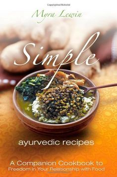 Simple Ayurvedic Recipes by Myra Lewin. $12.95. Publication: December 10, 2011. Publisher: CreateSpace Independent Publishing Platform; 1 edition (December 10, 2011)