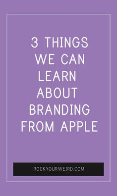 3 Things We Can Learn About Branding from Apple