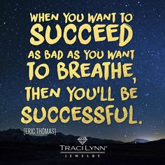 When you want to succeed as bad as you want to breather, then you'll be successful. #MotivationMonday #inspirationalQuotes