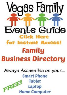 Vegas Family Guide - Kids Business Directory. Select any date to learn fun kids activities in las vegas