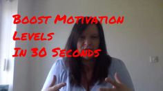 Boost Motivation Levels in 30 Seconds