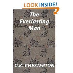 Amazon.com: The Everlasting Man (9781441704672): G. K. Chesterton, Thomas Whitworth: Books