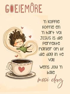Lekker Dag, Afrikaanse Quotes, Goeie More, Christian Messages, Good Night Wishes, Special Quotes, Morning Messages, Good Morning Quotes, Cute Quotes