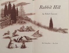 Rabbit Hill by Robert Lawson, love this book!