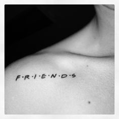 FRIENDS tv show tattoo located on my upper right chest.