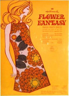 Hallmark - Flower fantasy paper dress advert #60s........yeah, I had one.  Actually my mom and I had a Mother/Daughter set.