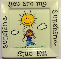 You Are My Sunshine Hand Painted Ceramic Plate
