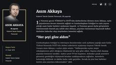 15  Temmuz gecesi TÜRKSAT'ta FETÖ'nün darbecilerine direnen Asım Akkaya, uydu yayınlarının devam etmesini sağladı ve Cumhurbaşkanı Erdoğan'ın canlı yayına çıktığı saate kadar hainleri oyalamayı başardı. 15 Temmuz gecesi darbe girişiminin önlenmesinde önemli pay sahibi olan Akkaya, yayınları kesmemeyi başararak halkın darbeden haberdar olup meydanlara inmesini sağladı.