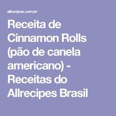 Receita de Cinnamon Rolls (pão de canela americano) - Receitas do Allrecipes Brasil