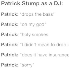 Ladies and Gentlemen, I present to you: Patrick Stump