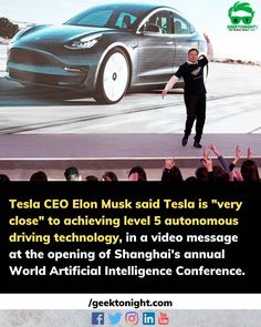 """Tesla CEO Elon Musk said Tesla is """"very close"""" to achieving level 5 autonomous driving technology in a video message at the opening of Shanghai's annual World Artificial Intelligence Conference. The level 5 autonomy involves a vehicle's capability to navigate roads without any driver input. He added Tesla would have basic functionality for level 5 autonomy complete this year. . . . follow us @geek_tonight for more such updates . . . #geektonight #tesla #teslamodel #elonmusk #teslamotors… Artificial Intelligence Conference, Tesla Ceo, Tesla Motors, Level 5, Elon Musk, Shanghai, Roads, Geek, Messages"""