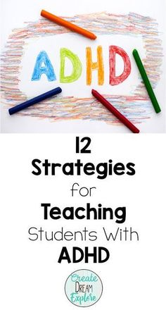 12 Strategies to Help Students with ADHD in the Classroom | 10 Strategies to Help Students with ADHD in the Classroom - Create Dream Explore