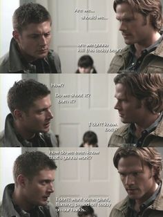 Only on Supernatural is trying to figure out how to kill a giant teddy bear legit.