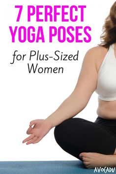 7 Perfect Yoga Poses for Plus-Sized Women | Avocadu.com