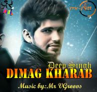 Dimag Kharab is a Single Song of Deep Singh.Download Dimag Kharab Deep Singh Mp3 Song at high definition sound quality from 320 kbps.Download Latest Punjabi Songs without Register.
