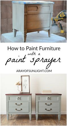 How to Paint Furniture with a Paint Sprayer - Part Three of the Paint Sprayer Series where you learn all about how to use a paint sprayer with chalk paint or latex paint for a brush free finish on your old furniture makeover. A Ray of Sunlight