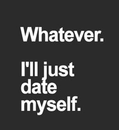 Whatever. I'll just date myself.