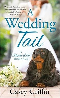 "Read ""A Wedding Tail"" by Casey Griffin available from Rakuten Kobo. 'TIL DEATH DO US BARK… Wedding planner Zoe Plum has brides from all walks of life vying for her services. Free Romance Novels, Romance Books, Novel Genres, Dog Books, Reading Books, Cozy Mysteries, Book Gifts, Rescue Dogs, Books To Read"