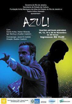 Agenda Cultural RJ: Espetáculo Azul em cartaz no Teatro Arthur Azevedo...