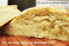 Pan con masa madre, nueva receta con Thermomix TM5 ~ COCINA DE UNA BANCARIA ESTRESADA
