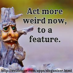 The Evil Tester Sloganizer Acting, Weird, Apps, App, Appliques